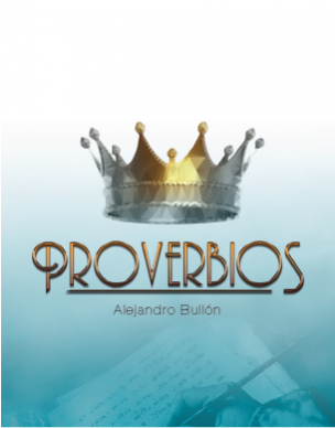 escuela sabatica proverbios 1er trimestre 2015 Alejandro Bullon