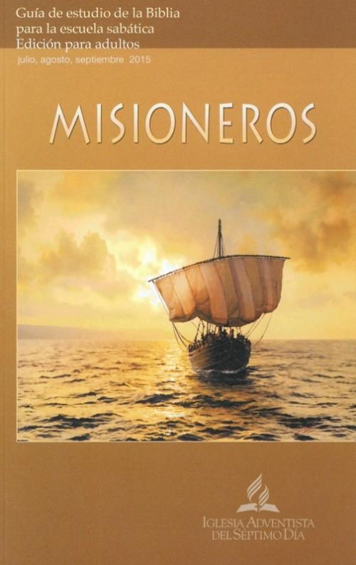 Misioneros Escuela Sabatica 3er Trimestre 2015